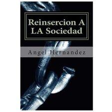 Reinsercion A LA Sociedad: Reinsercion A LA Soceiedad:ALAS (Spanish Edition)