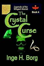 NEW The Crystal Curse (Legends of the Winged Scarab) (Volume 4) by Inge H. Borg