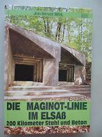 Die Maginot-Linie im Elsaß 200 Kilometer Stahl und Beton