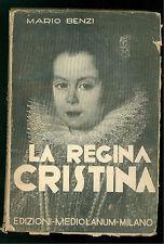 BENZI MARIO LA REGINA CRISTINA MEDIOLANUM 1934 UOMINI E FOLLE  BIOGRAFIE SVEZIA