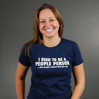 I USED TO BE A PEOPLE PERSON...BUT PEOPLE RUINED THAT FOR ME  MRT Funny T-shirts