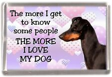 "Manchester Terrier Dog Fridge Magnet ""THE MORE I LOVE MY DOG""  by Starprint"