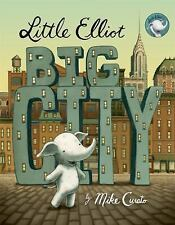 Little Elliot: Little Elliot, Big City by Mike Curato (2016, Board Book)