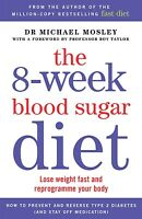 The 8-Week Blood Sugar Diet: Lose weight fast by Michael Mosley