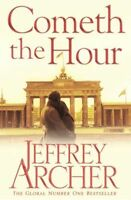 Cometh the Hour (The Clifton Chronicles), Archer, Jeffrey | Paperback Book | Goo