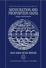 Oxford Monographs on Music: Mensuration and Proportion Signs : Origins and...