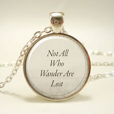 Not All Who Wander Are Lost, J. R. R. Tolkien Quote Necklace Glass Cabochon