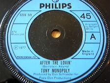 """TONY MONOPOLY - AFTER THE LOVIN'  7"""" VINYL"""