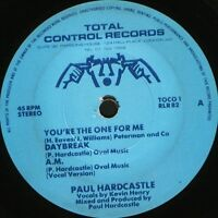 """PAUL HARDCASTLE you're the one for me 7"""" WS EX/ uk total control TOCO 1"""