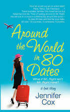 Around the World in 80 Dates: What if Mr. Right Isn't Mr. Right Here, A True Sto