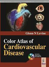 New - Color Atlas of Cardiovascular Disease by Glenn N., M.D. 1 Har/DVD/ Edition