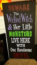 Halloween Wood Sign Beware The Wicked Witch & Her Monsters One Handsome Devil