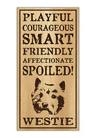 Wood Dog Breed Personality Sign - Spoiled Westie (West Highland Terrier)
