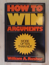 How to win arguments by William A Rusher