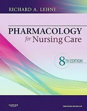 Pharmacology for Nursing Care by Richard A. Lehne (2012, Hardcover)