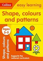 Collins Easy Learning - Shapes, Colours and Patterns Ages 3-5: New Edition