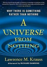 A Universe from Nothing : Why There Is Something Rather Than Nothing by Lawrence