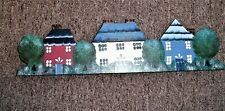 "handpainted houses shelf sitter mantel display or hanging 14"" X 3.75"" X 1"""