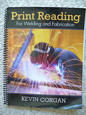 Print Reading for Welding and Fabrication by Kevin Corgan