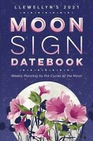 Llewellyn's Moon Sign 2021 Datebook : Weekly Planning by the Cycles of the Mo...
