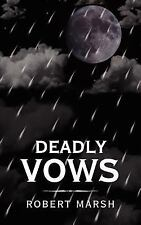 Deadly Vows by Robert Marsh (2006, Paperback)