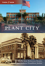 Plant City [Then and Now] [FL] [Arcadia Publishing]