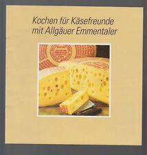 Kochen für Käsefreunde mit Allgäuer Emmentaler Käse Rezepte Fotos Tips 1980er