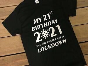 Lockdown Birthday  T Shirt Quarantine  Tee Shirt  Lockdown  Funny Virus tee