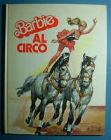 BARBIE AL CIRCO - La Biblioteca di Barbie 2 - Ed. Giunti Marzocco - Ott. 1976