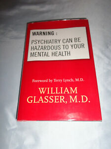 Warning Psychiatry Can Be Hazardous by William Glasser MD SIGNED 2003 Hardcover