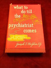 "FROM 1963, VTG ""WHAT TO DO TILL THE PSYCHIATRIST COMES, A HANDBOOK FOR PARENTS"""