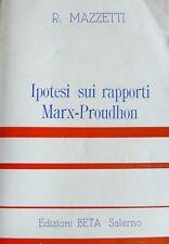 ROBERTO MAZZETTI IPOTESI SUI RAPPORTI MARX-PROUDHON EDIZIONI BETA 1976