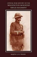 War History of the Wellington Mounted Rifles Regiment 1914-1919 by Major A.H....