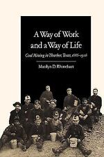 A Way of Work and a Way of Life: Coal Mining in Thurber, Texas,-ExLibrary