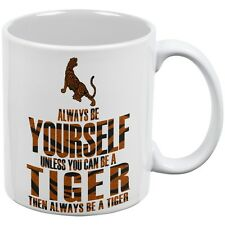 Always Be Yourself Tiger White All Over Coffee Mug Set Of 2