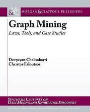 Graph Mining: Laws, Tools, and Case Studies by Deepayan Chakrabarti, Christos Faloutsos (Paperback, 2010)