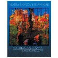 María Lionza y Juan José : Sortilegio de Amor by Grisel Gómez Cano (2013,...