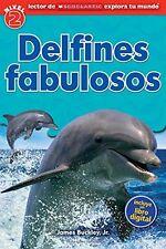 Lector de Scholastic Explora tu Mundo Nivel 2: Delfines fabulosos: (Spanish lang