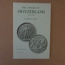 The Coinage of Switzerland 1850 to date by Robert L. Clarke First Edition