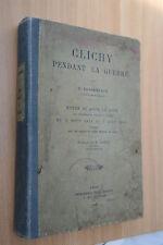 CLICHY PENDANT LA GUERRE par A. DESORMEAUX DU 03 AOUT 1914 AU 03 AOUT 1919