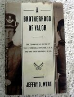A BROTHERHOOD OF VALOR by JEFFERY D. WERT SIGNED 1ST EDITION 1ST PRINTING HB