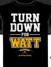 Pittsburgh Nation Football Turn Down For Watt Shirt