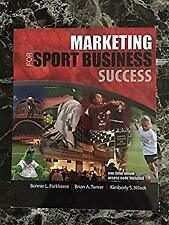 Marketing for Sport Business Success Kimberly S. Miloch Brian A. Turner