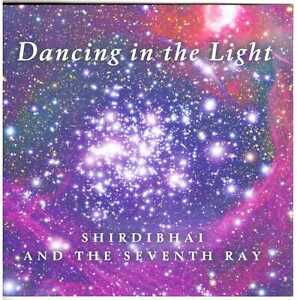 SHIRDIBHAI AND THE SEVENTH RAY (Jonas Magram) Dancing in the Light CD Song/Chant