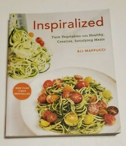 Inspiralized Turn Vegetables into Healthy Creative Satisfying Meals Ali Maffucci