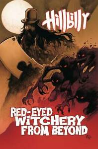 Hillbilly TPB Volume 4 Red-Eyed Witchery From BEYOND Softcover Graphic Novel
