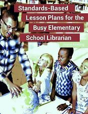 Standards-Based Lesson Plans for the Busy Elementary School Librarian by Keelin