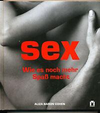 Sex - Wie es noch mehr Spaß macht: Was Sie schon immer über Sex wissen wollten.