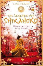 Die Legende von Shikanoko – Herrscher der acht Inseln von Lian Hearn (2017, Gebundene Ausgabe)