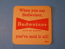 "Vintage Beer Coaster <> BUDWEISER ~ ""When You Say Budweiser You've Said It All"""
